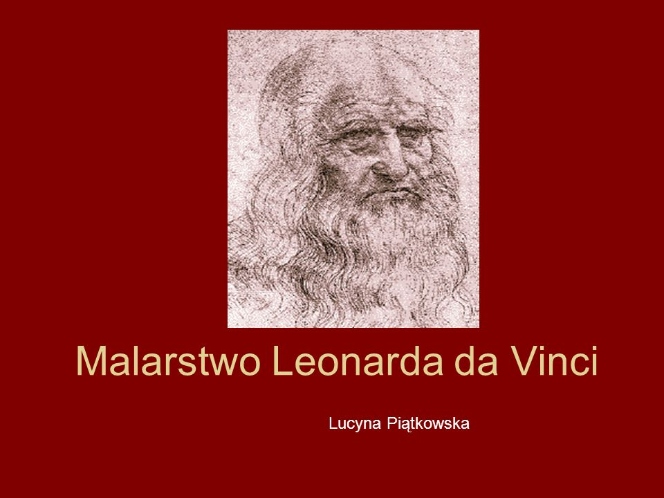 Malarstwo Leonarda da Vinci Lucyna Piątkowska