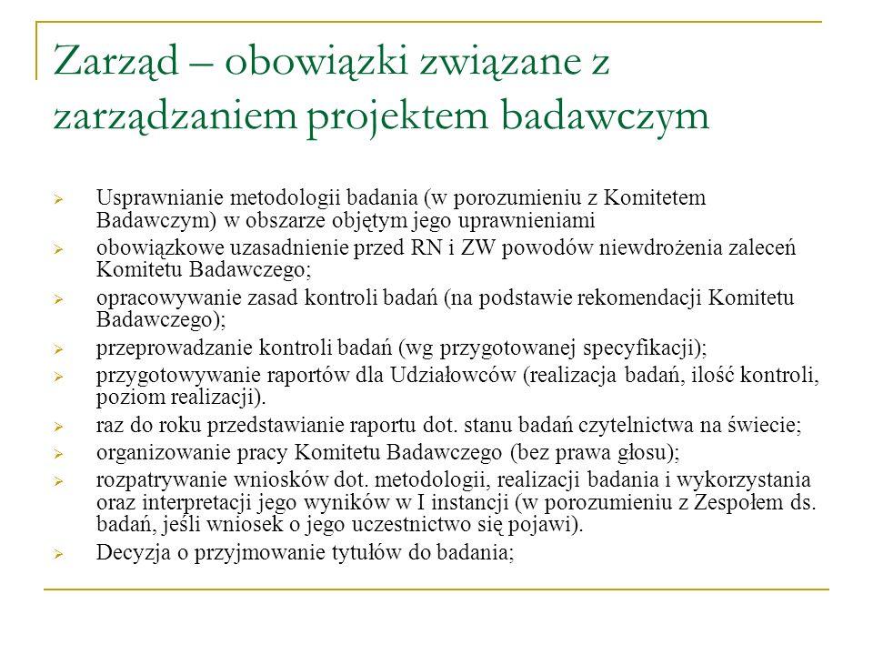 Zarząd – obowiązki związane z zarządzaniem projektem badawczym Usprawnianie metodologii badania (w porozumieniu z Komitetem Badawczym) w obszarze obję