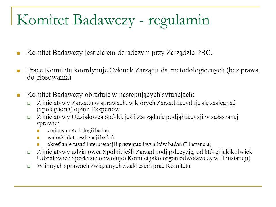 Komitet Badawczy - regulamin Komitet Badawczy jest ciałem doradczym przy Zarządzie PBC. Prace Komitetu koordynuje Członek Zarządu ds. metodologicznych