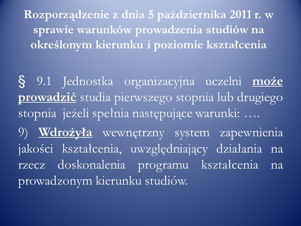 Rozporządzenie z dnia 5 października 2011 r. w sprawie warunków prowadzenia studiów na określonym kierunku i poziomie kształcenia § 9.1 Jednostka orga