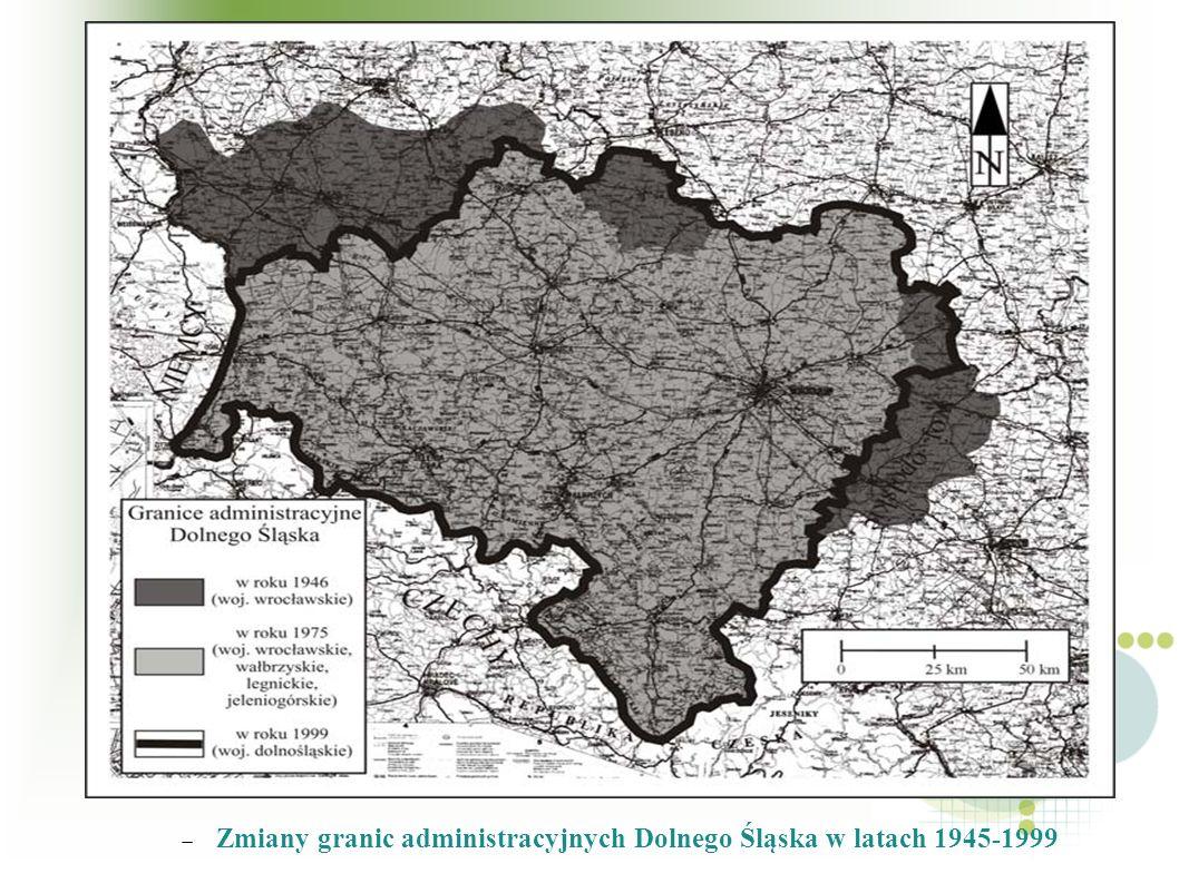 Rys. 1.2. Zmiany granic administracyjnych Dolnego Śląska w latach 1945-1999. Zmiany granic administracyjnych Dolnego Śląska w latach 1945-1999