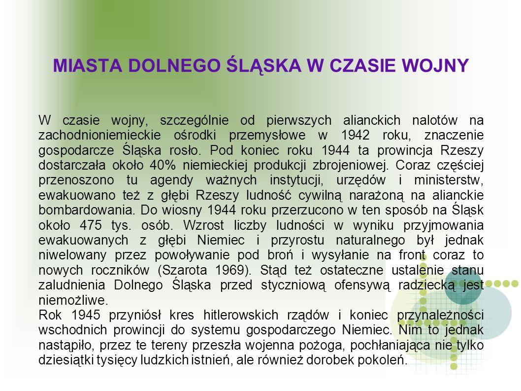 W czasie wojny, szczególnie od pierwszych alianckich nalotów na zachodnioniemieckie ośrodki przemysłowe w 1942 roku, znaczenie gospodarcze Śląska rosł