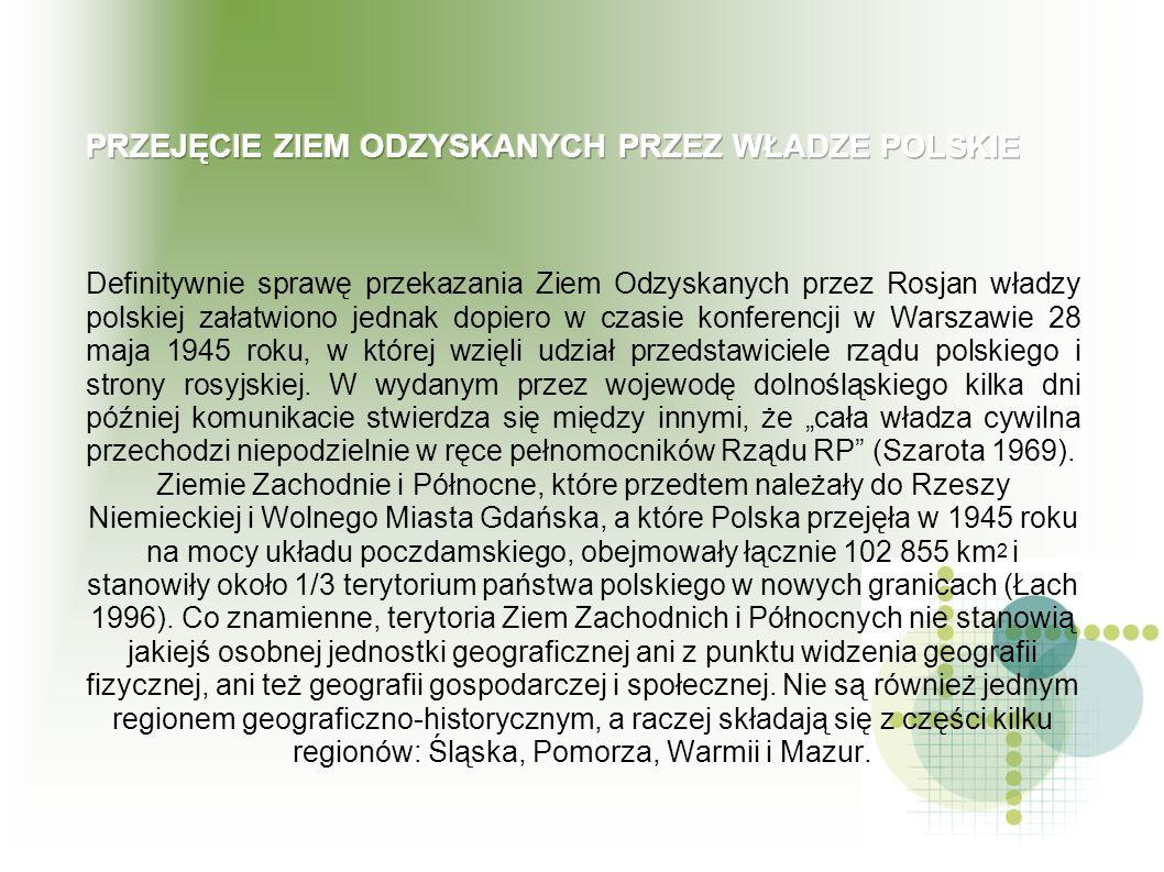 Definitywnie sprawę przekazania Ziem Odzyskanych przez Rosjan władzy polskiej załatwiono jednak dopiero w czasie konferencji w Warszawie 28 maja 1945