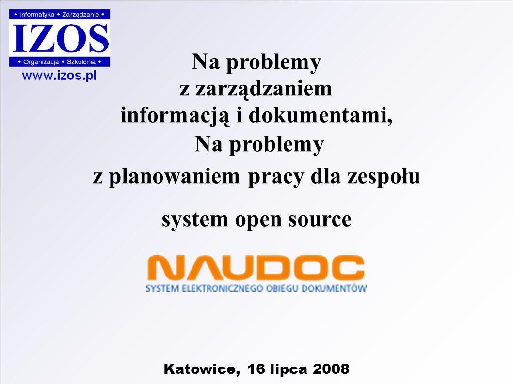 Na problemy z zarządzaniem informacją i dokumentami, Na problemy z planowaniem pracy dla zespołu system open source Katowice, 16 lipca 2008