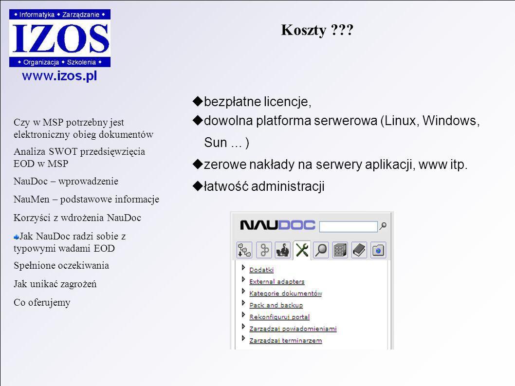 bezpłatne licencje, dowolna platforma serwerowa (Linux, Windows, Sun...