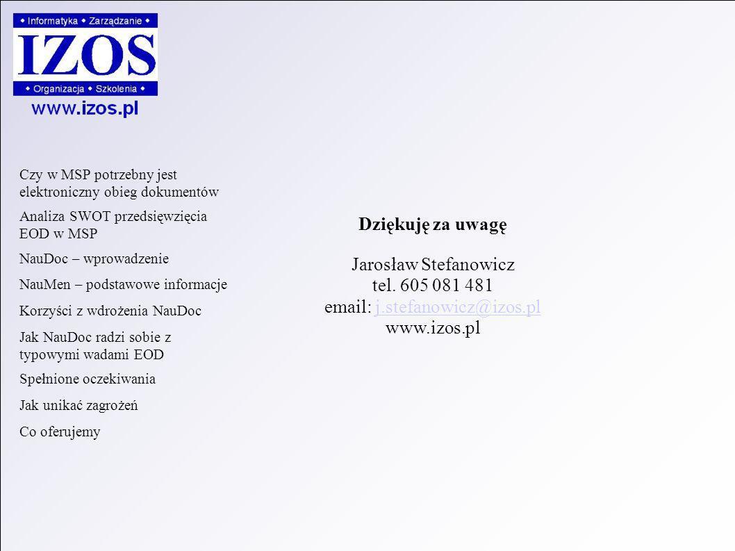 Dziękuję za uwagę Jarosław Stefanowicz tel.