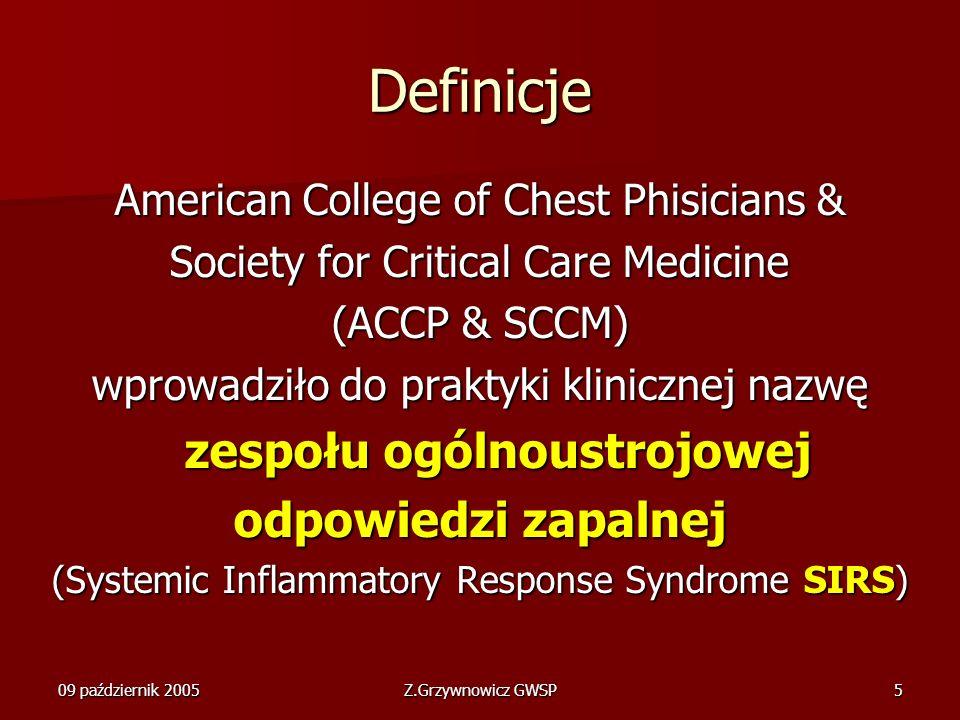 09 październik 2005Z.Grzywnowicz GWSP5 Definicje American College of Chest Phisicians & Society for Critical Care Medicine (ACCP & SCCM) wprowadziło d