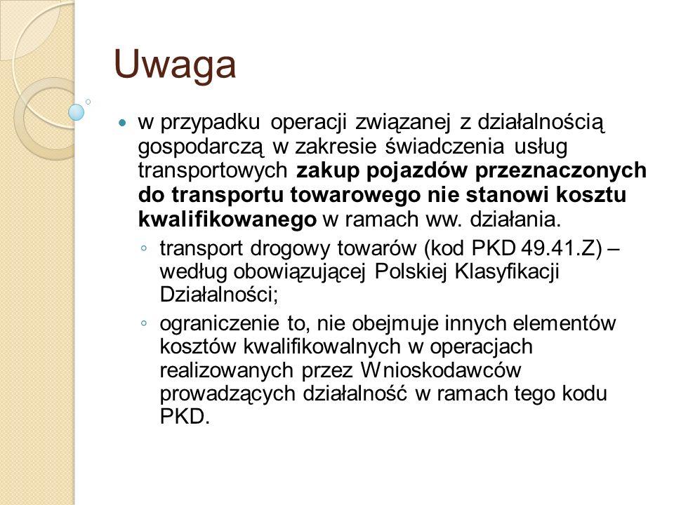 Uwaga w przypadku operacji związanej z działalnością gospodarczą w zakresie świadczenia usług transportowych zakup pojazdów przeznaczonych do transpor