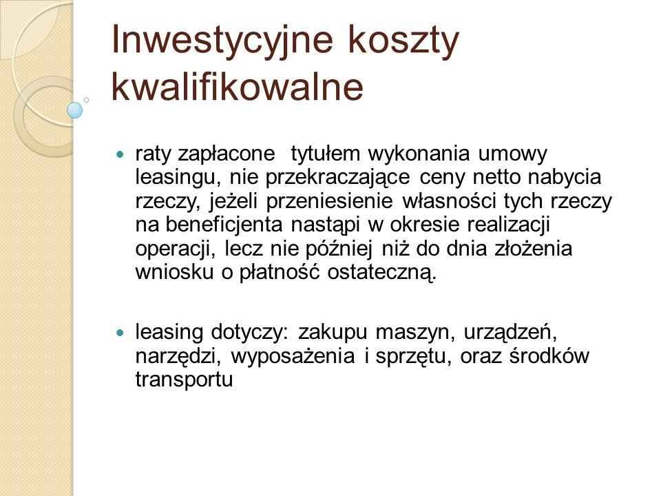 Inwestycyjne koszty kwalifikowalne raty zapłacone tytułem wykonania umowy leasingu, nie przekraczające ceny netto nabycia rzeczy, jeżeli przeniesienie