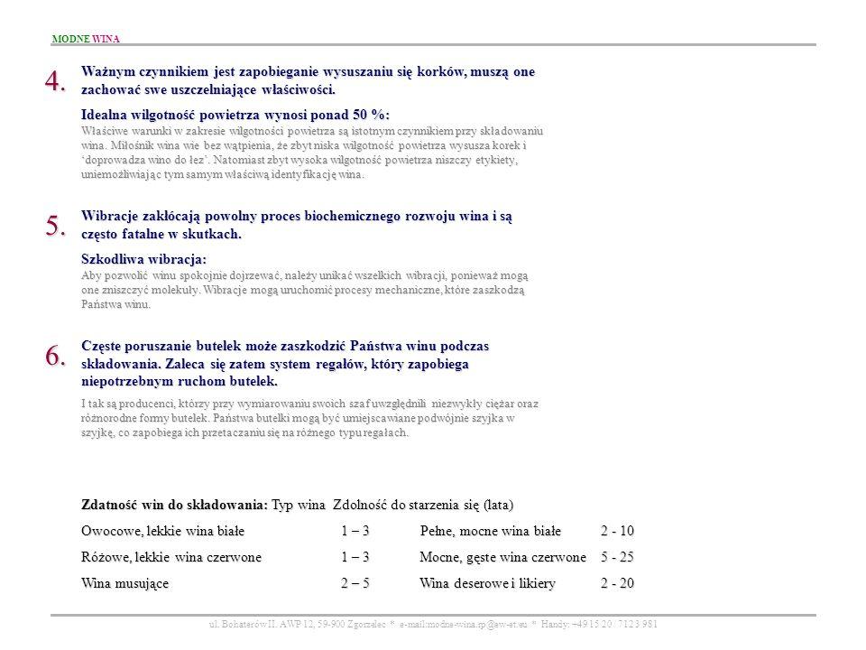 MODNE WINA ul. Bohaterów II. AWP 12, 59-900 Zgorzelec * e-mail:modne-wina.rp@ew-et.eu * Handy: +49 15 20 / 712 3 981 Ważnym czynnikiem jest zapobiegan