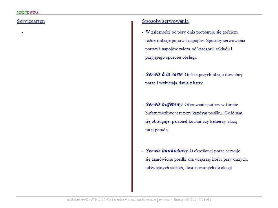 MODNE WINA ul. Bohaterów II. AWP 12, 59-900 Zgorzelec * e-mail:modne-wina.rp@ew-et.eu * Handy: +49 15 20 / 712 3 981 Servicearten - - W zależności od