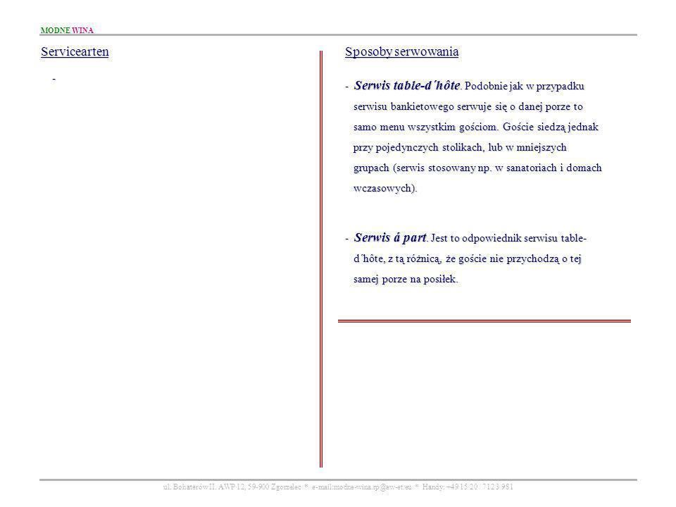 MODNE WINA ul. Bohaterów II. AWP 12, 59-900 Zgorzelec * e-mail:modne-wina.rp@ew-et.eu * Handy: +49 15 20 / 712 3 981 Servicearten - Sposoby serwowania