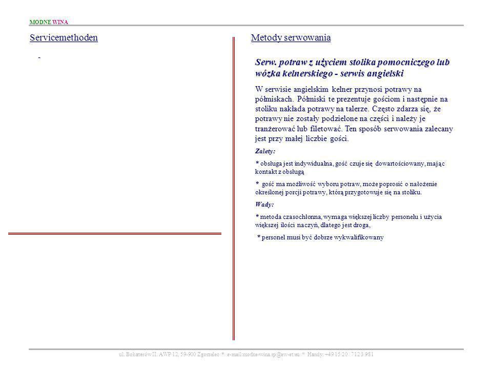 MODNE WINA ul. Bohaterów II. AWP 12, 59-900 Zgorzelec * e-mail:modne-wina.rp@ew-et.eu * Handy: +49 15 20 / 712 3 981 Servicemethoden - Metody serwowan