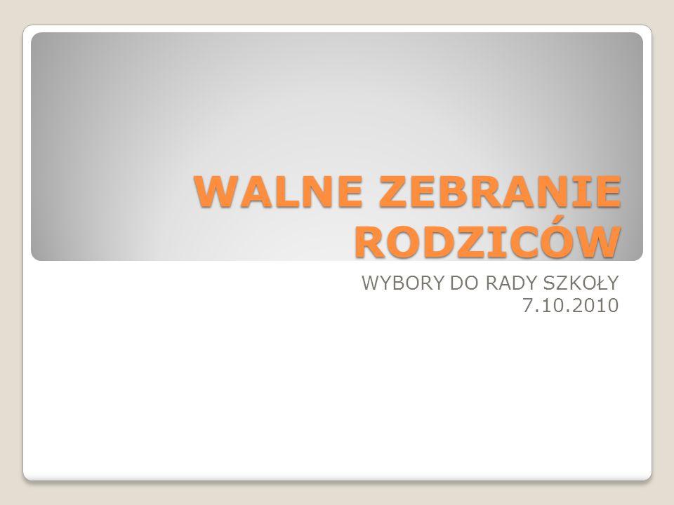 WALNE ZEBRANIE RODZICÓW WYBORY DO RADY SZKOŁY 7.10.2010