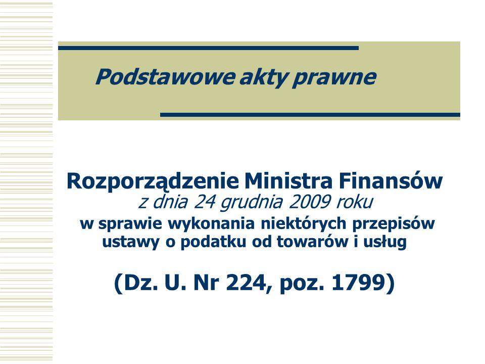 Rozporządzenie Ministra Finansów z dnia 24 grudnia 2009 roku w sprawie wykonania niektórych przepisów ustawy o podatku od towarów i usług (Dz. U. Nr 2