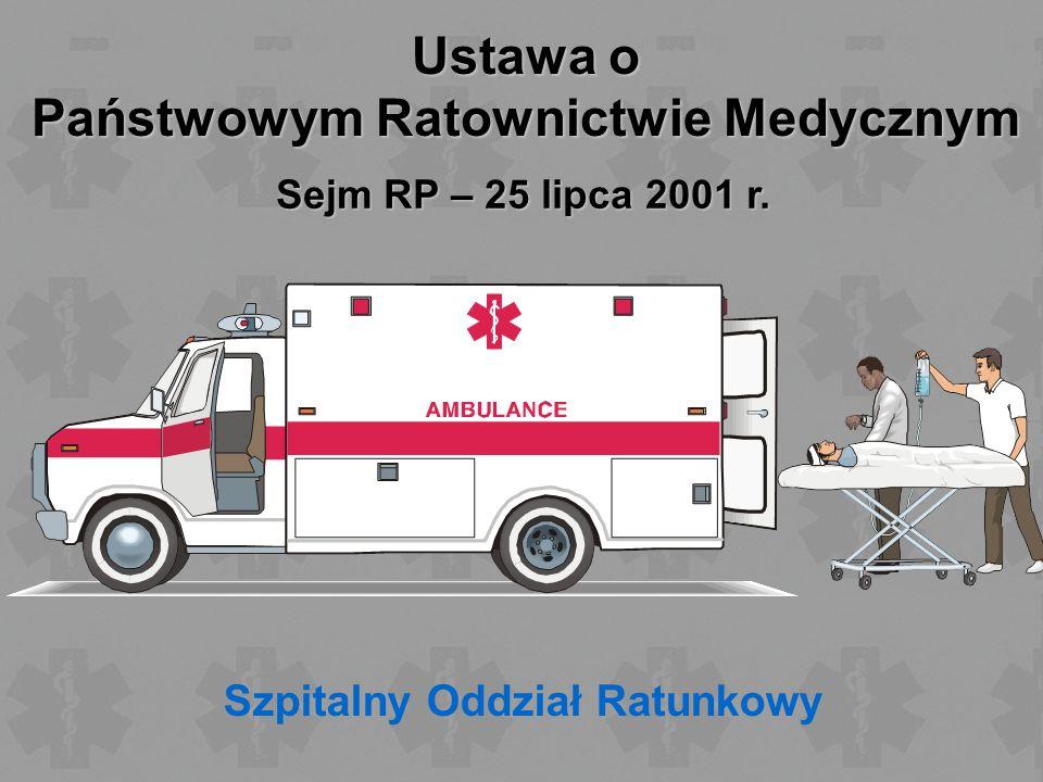 Ustawa o Państwowym Ratownictwie Medycznym Szpitalny Oddział Ratunkowy Sejm RP – 25 lipca 2001 r.