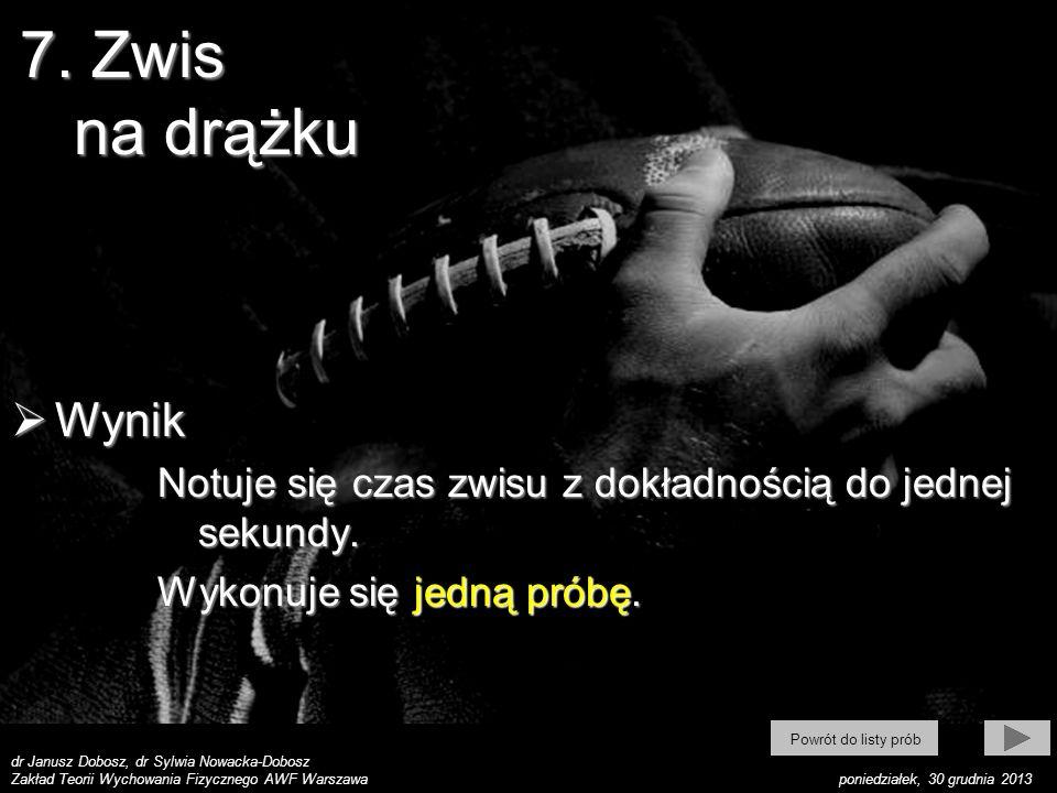 dr Janusz Dobosz, dr Sylwia Nowacka-Dobosz Zakład Teorii Wychowania Fizycznego AWF Warszawa poniedziałek, 30 grudnia 2013 Wynik Wynik Notuje się czas