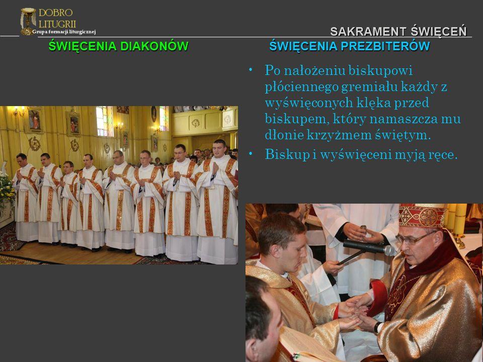 ŚWIĘCENIA DIAKONÓW ŚWIĘCENIA PREZBITERÓW SAKRAMENT ŚWIĘCEŃ Po nałożeniu biskupowi płóciennego gremiału każdy z wyświęconych klęka przed biskupem, któr