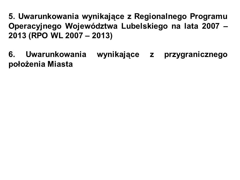 5. Uwarunkowania wynikające z Regionalnego Programu Operacyjnego Województwa Lubelskiego na lata 2007 – 2013 (RPO WL 2007 – 2013) 6. Uwarunkowania wyn