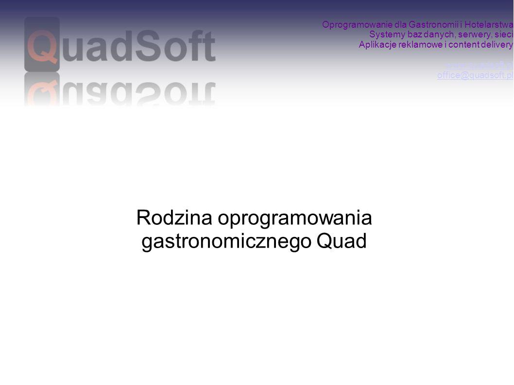 Oprogramowanie dla Gastronomii i Hotelarstwa Systemy baz danych, serwery, sieci Aplikacje reklamowe i content delivery www.quadsoft.pl office@quadsoft.pl www.quadsoft.pl office@quadsoft.pl Sprawne funkcjonowanie każdego podmiotu wymaga wsparcia systemów informatycznych, a ustawowy obowiązek rejestracji sprzedaży zmusza przedsiębiorców do stosowania urządzeń fiskalnych.