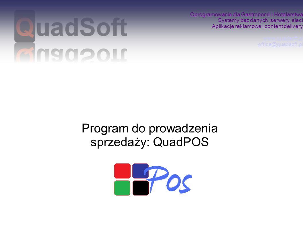 Oprogramowanie dla Gastronomii i Hotelarstwa Systemy baz danych, serwery, sieci Aplikacje reklamowe i content delivery www.quadsoft.pl office@quadsoft.pl www.quadsoft.pl office@quadsoft.pl Program QuadPOS jest to zintegrowany system zarządzania sprzedażą w lokalu gastronomicznym.