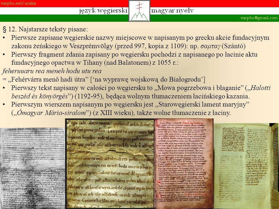 18 § 12. Najstarsze teksty pisane: Pierwsze zapisane węgierskie nazwy miejscowe w napisanym po grecku akcie fundacyjnym zakonu żeńskiego w Veszprémvöl
