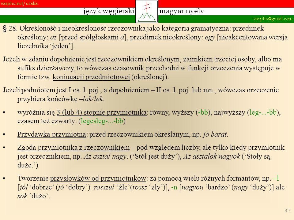 37 § 28. Określoność i nieokreśloność rzeczownika jako kategoria gramatyczna: przedimek określony: az [przed spółgłoskami a], przedimek nieokreślony: