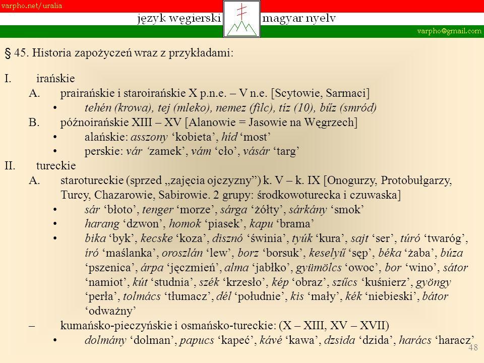 48 § 45. Historia zapożyczeń wraz z przykładami: I.irańskie A.prairańskie i staroirańskie X p.n.e.