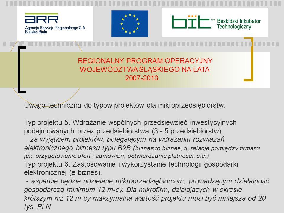 REGIONALNY PROGRAM OPERACYJNY WOJEWÓDZTWA ŚLĄSKIEGO NA LATA 2007-2013 Uwaga techniczna do typów projektów dla mikroprzedsiębiorstw: Typ projektu 5. Wd