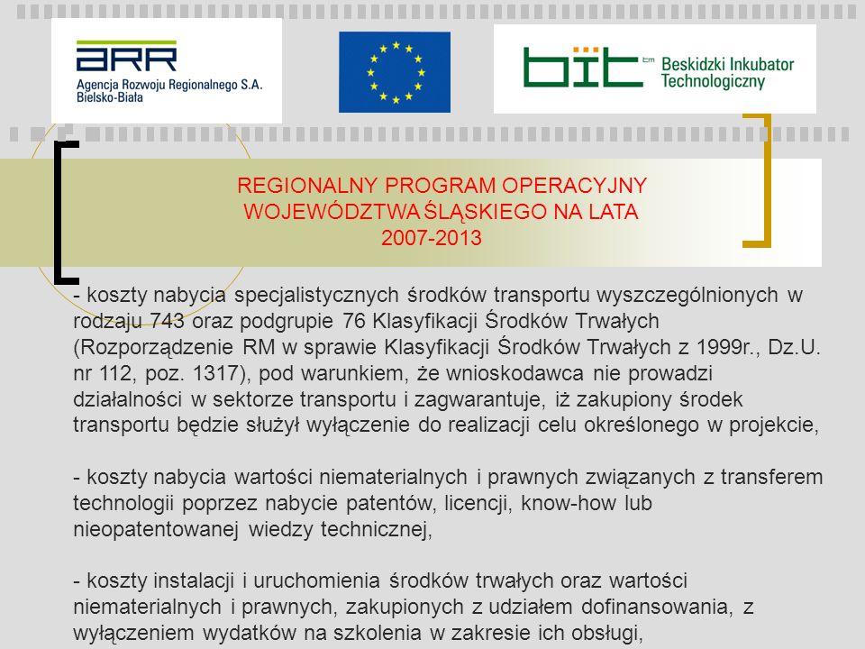 REGIONALNY PROGRAM OPERACYJNY WOJEWÓDZTWA ŚLĄSKIEGO NA LATA 2007-2013 - koszty nabycia specjalistycznych środków transportu wyszczególnionych w rodzaj