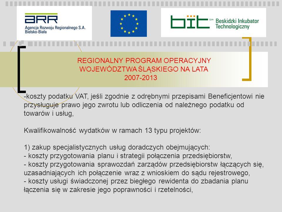 REGIONALNY PROGRAM OPERACYJNY WOJEWÓDZTWA ŚLĄSKIEGO NA LATA 2007-2013 -koszty podatku VAT, jeśli zgodnie z odrębnymi przepisami Beneficjentowi nie prz