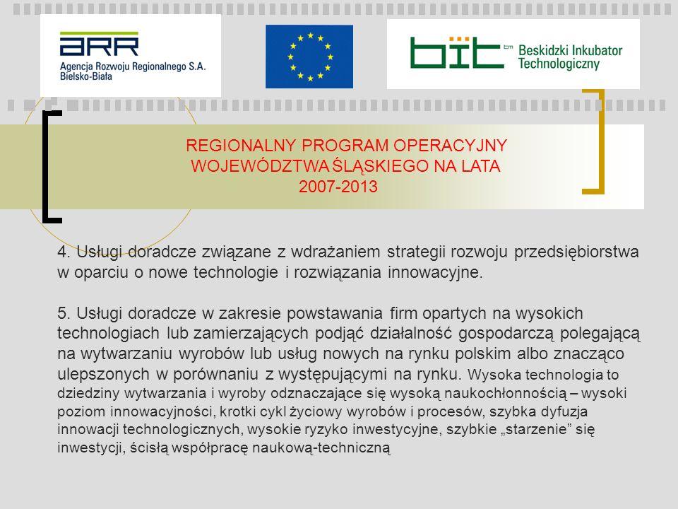 REGIONALNY PROGRAM OPERACYJNY WOJEWÓDZTWA ŚLĄSKIEGO NA LATA 2007-2013 4. Usługi doradcze związane z wdrażaniem strategii rozwoju przedsiębiorstwa w op