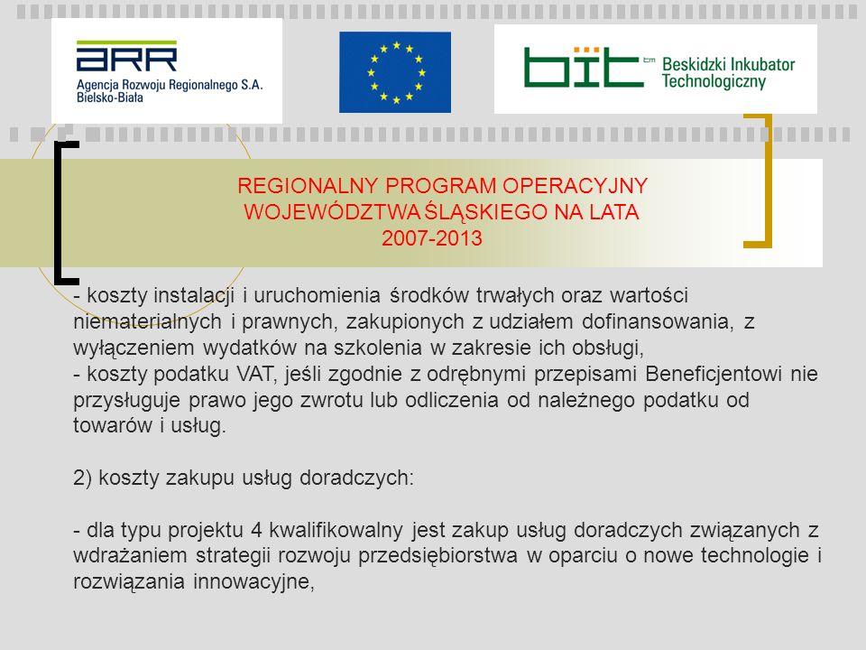 REGIONALNY PROGRAM OPERACYJNY WOJEWÓDZTWA ŚLĄSKIEGO NA LATA 2007-2013 - koszty instalacji i uruchomienia środków trwałych oraz wartości niematerialnyc