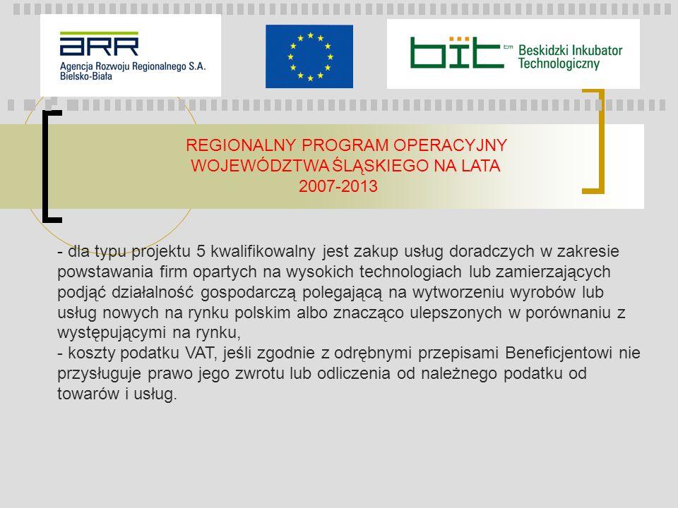 REGIONALNY PROGRAM OPERACYJNY WOJEWÓDZTWA ŚLĄSKIEGO NA LATA 2007-2013 - dla typu projektu 5 kwalifikowalny jest zakup usług doradczych w zakresie pows
