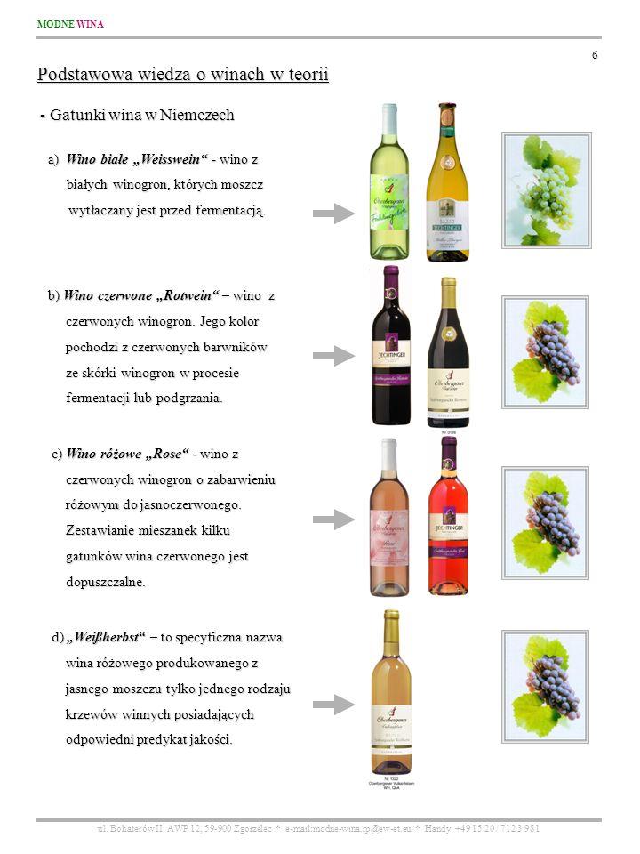MODNE WINA ul. Bohaterów II. AWP 12, 59-900 Zgorzelec * e-mail:modne-wina.rp@ew-et.eu * Handy: +49 15 20 / 712 3 981 6 - Gatunki wina w Niemczech - Ga