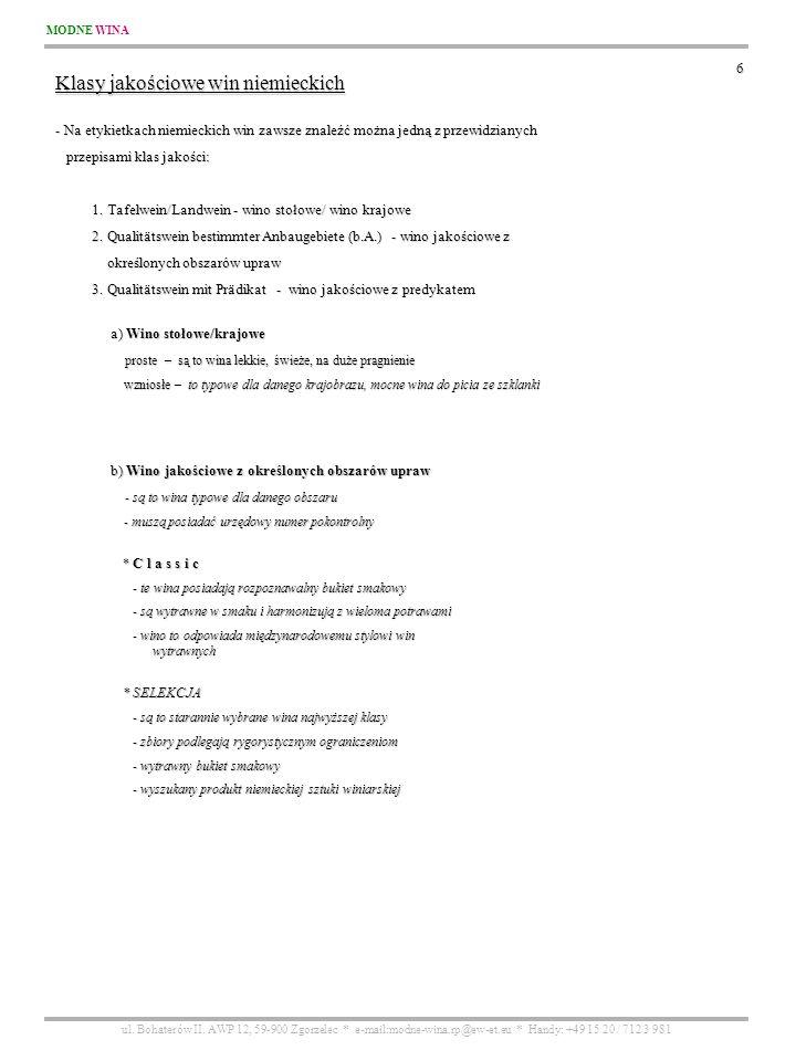 MODNE WINA ul. Bohaterów II. AWP 12, 59-900 Zgorzelec * e-mail:modne-wina.rp@ew-et.eu * Handy: +49 15 20 / 712 3 981 6 Klasy jakościowe win niemieckic