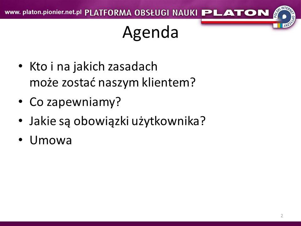 2 Agenda Kto i na jakich zasadach może zostać naszym klientem.