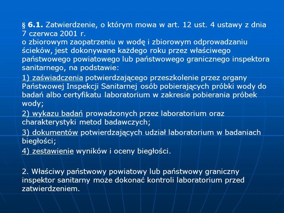 § 6.1. Zatwierdzenie, o którym mowa w art. 12 ust. 4 ustawy z dnia 7 czerwca 2001 r. o zbiorowym zaopatrzeniu w wodę i zbiorowym odprowadzaniu ścieków
