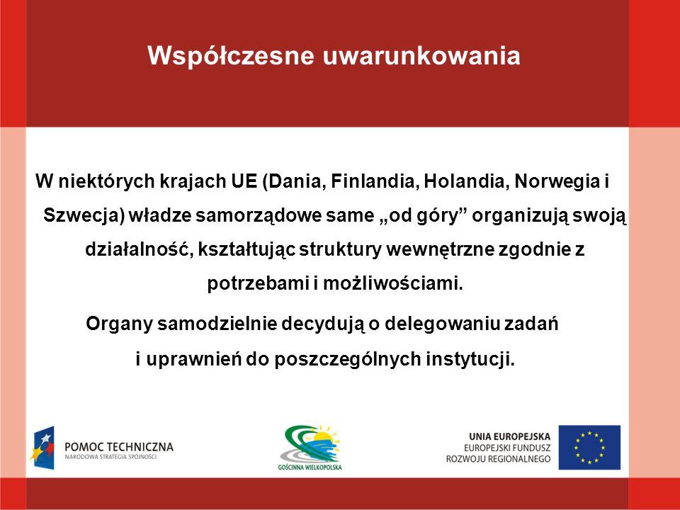 W niektórych krajach UE (Dania, Finlandia, Holandia, Norwegia i Szwecja) władze samorządowe same od góry organizują swoją działalność, kształtując str