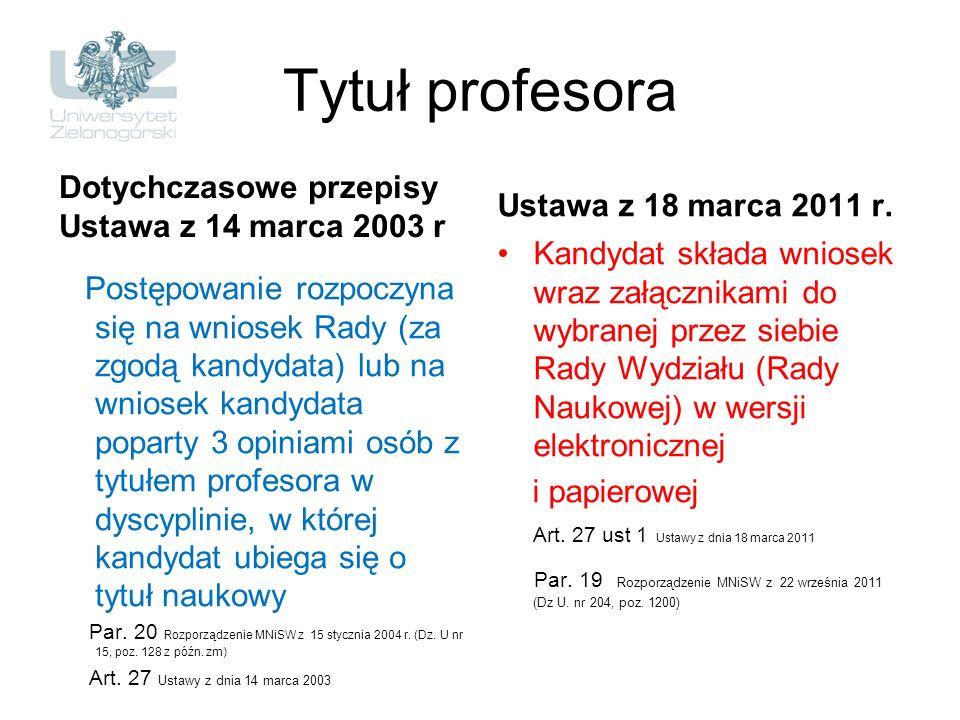 Tytuł profesora Dotychczasowe przepisy Ustawa z 14 marca 2003 r Postępowanie rozpoczyna się na wniosek Rady (za zgodą kandydata) lub na wniosek kandyd