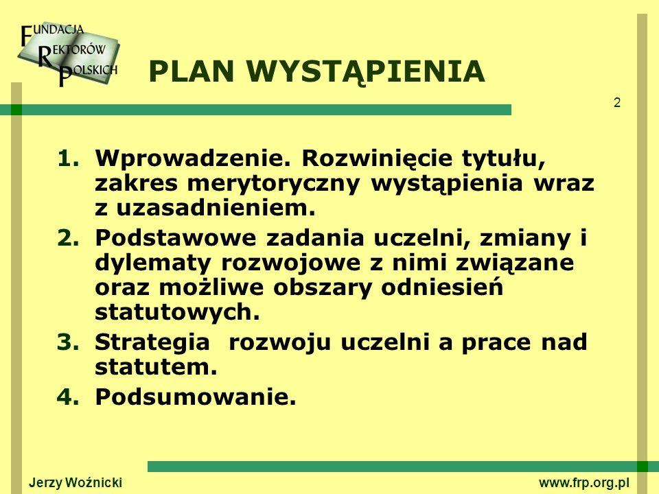 2 Jerzy Woźnicki www.frp.org.pl PLAN WYSTĄPIENIA 1.Wprowadzenie. Rozwinięcie tytułu, zakres merytoryczny wystąpienia wraz z uzasadnieniem. 2.Podstawow