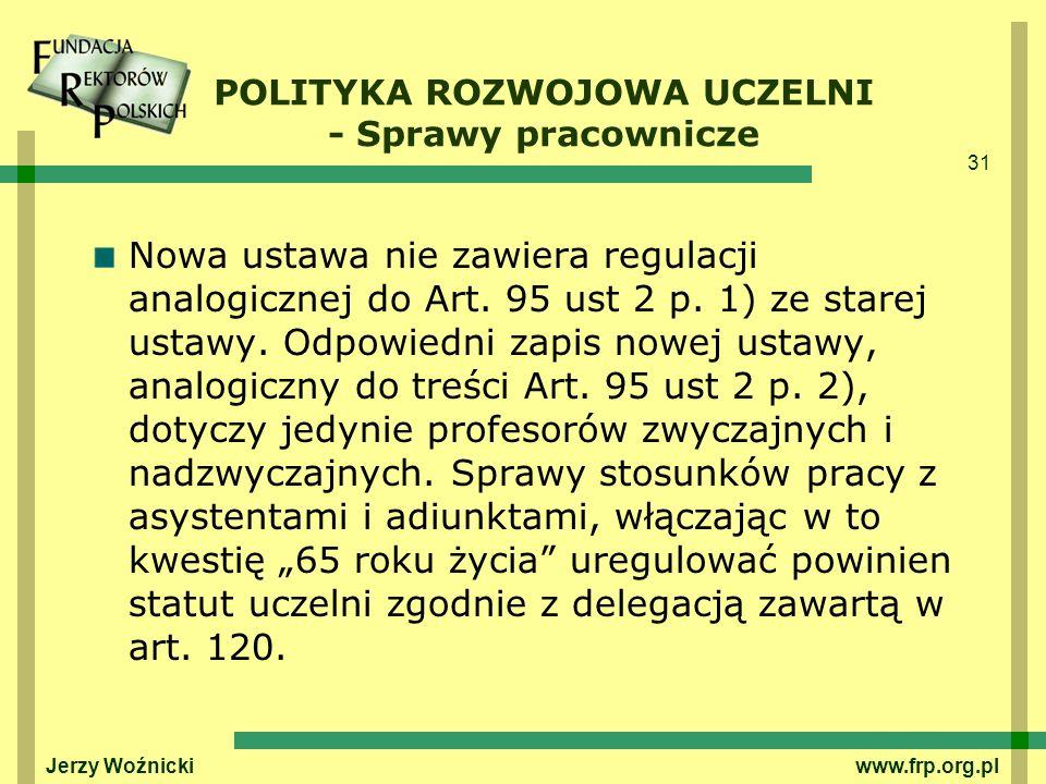 31 Jerzy Woźnicki www.frp.org.pl Nowa ustawa nie zawiera regulacji analogicznej do Art. 95 ust 2 p. 1) ze starej ustawy. Odpowiedni zapis nowej ustawy