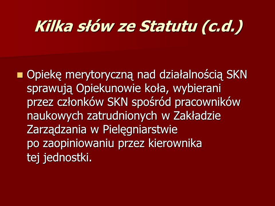 Kilka słów ze Statutu (c.d.) Członkami SKN mogą być studenci wszystkich lat i Wydziałów GUM-edu.