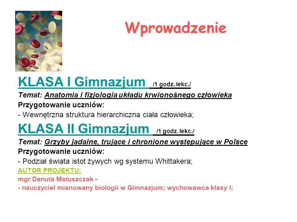Wprowadzenie KLASA I Gimnazjum /1 godz. lekc./ Temat: Anatomia i fizjologia układu krwionośnego człowieka Przygotowanie uczniów: - Wewnętrzna struktur