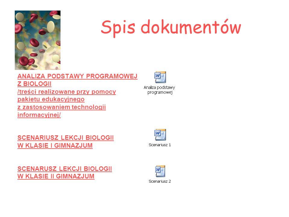 Spis dokumentów ANALIZA PODSTAWY PROGRAMOWEJ Z BIOLOGII /treści realizowane przy pomocy pakietu edukacyjnego z zastosowaniem technologii informacyjnej