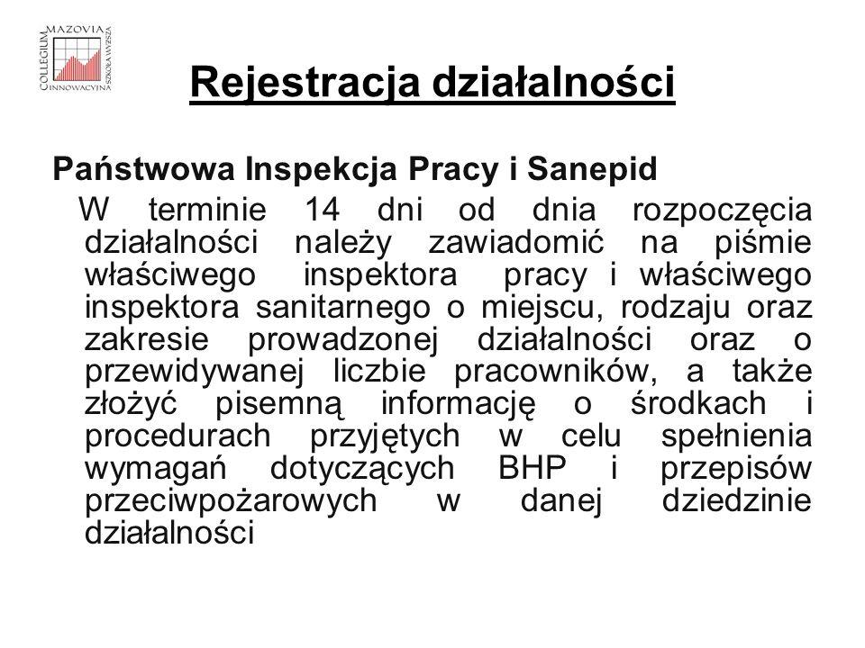 Rejestracja działalności Państwowa Inspekcja Pracy i Sanepid W terminie 14 dni od dnia rozpoczęcia działalności należy zawiadomić na piśmie właściwego