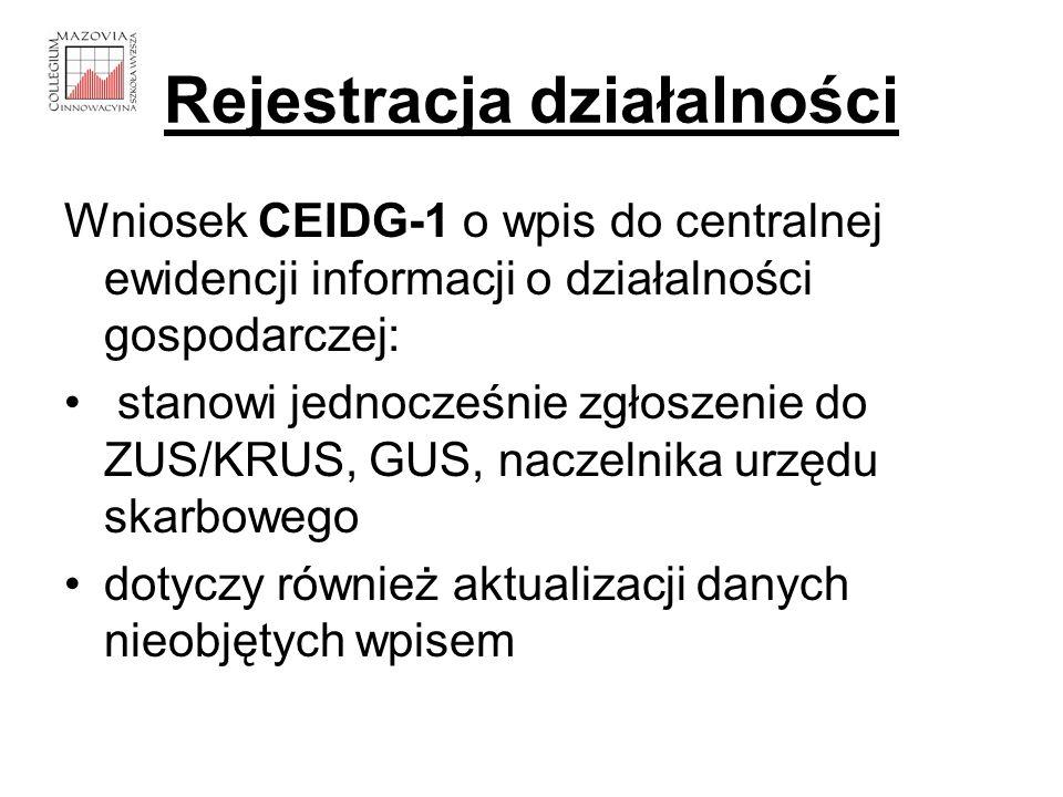 Rejestracja działalności Wniosek CEIDG-1 o wpis do centralnej ewidencji informacji o działalności gospodarczej: stanowi jednocześnie zgłoszenie do ZUS