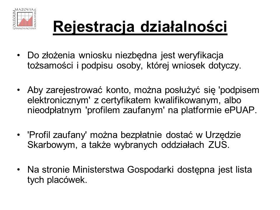 Rejestracja działalności Do złożenia wniosku niezbędna jest weryfikacja tożsamości i podpisu osoby, której wniosek dotyczy. Aby zarejestrować konto, m