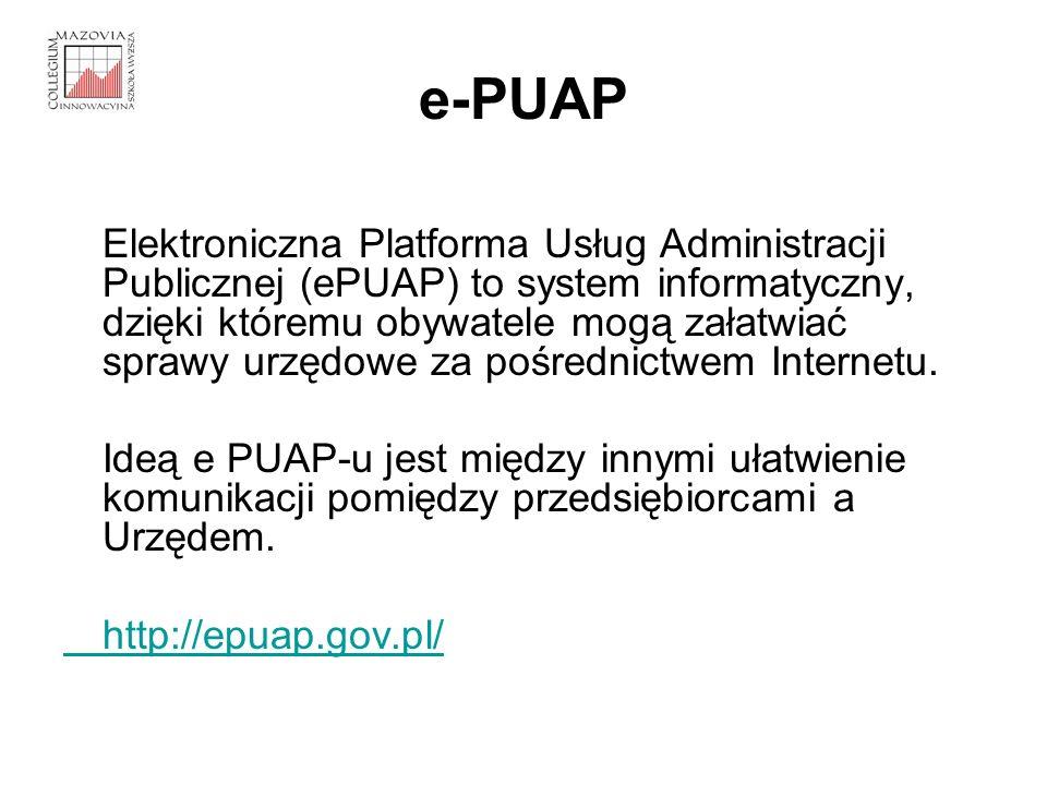 e-PUAP Elektroniczna Platforma Usług Administracji Publicznej (ePUAP) to system informatyczny, dzięki któremu obywatele mogą załatwiać sprawy urzędowe