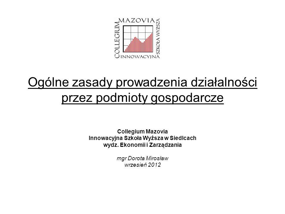 Ogólne zasady prowadzenia działalności przez podmioty gospodarcze Collegium Mazovia Innowacyjna Szkoła Wyższa w Siedlcach wydz.
